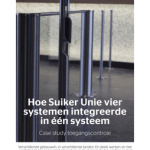 Case study toegangscontrole: Hoe Suiker Unie vier systemen integreerde in één systeem