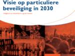 Visie op particuliere beveiliging 2030